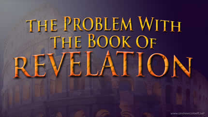 The Problem With The Book of Revelation