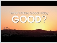 Free Sermon Powerpoint Presentation - What's So Good About Good Friday?