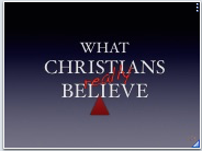 What Christians REALLY believe