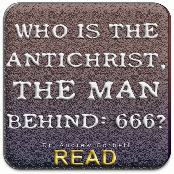 Who is the Anti-Christ, the one identified as 666?