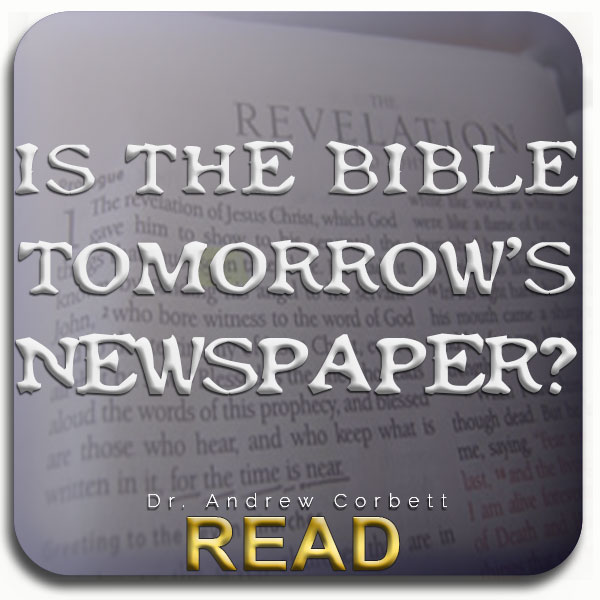 Is The Bible Tomorrow's Newspaper?