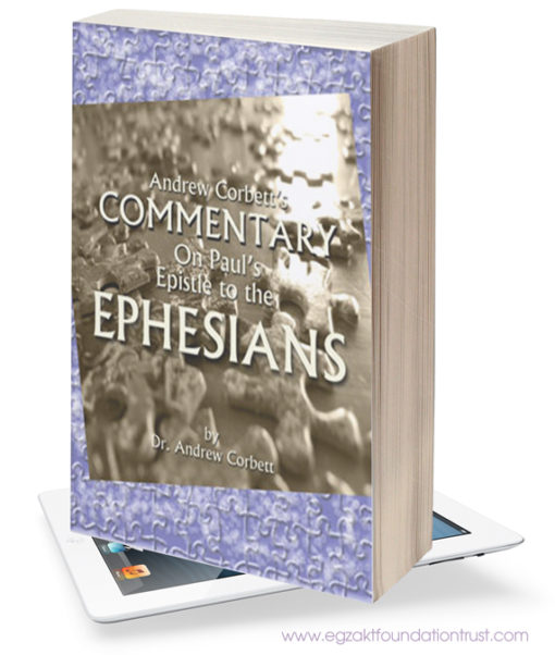 Andrew Corbett's Commentary on Paul's Epistle To The Ephesians
