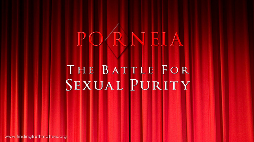 Porneia - The Battle For Sexual Purity