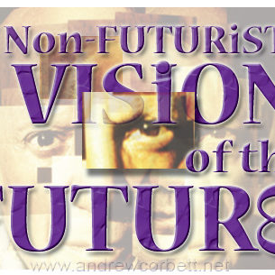 A Non-Futurist Vision Of The Future