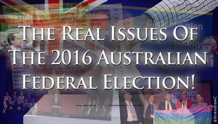 The Real Issues Of The 2016 Australian Federal Election