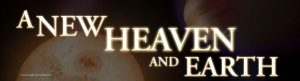 A New Heavens And Earth