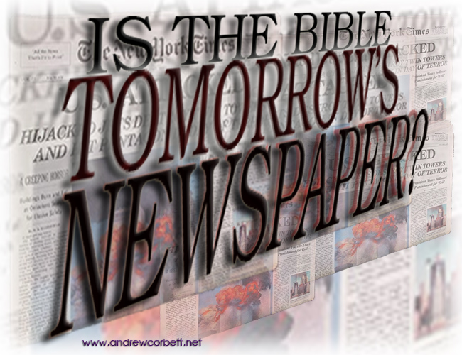 Is The Bible Really Tomorrow's Newspaper?