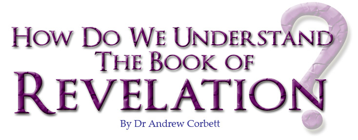 HOW DO WE UNDERSTAND THE BOOK OF REVELATION?