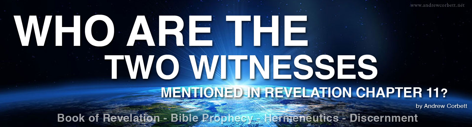 Who Are The Two Witnesses Mentioned In Revelation Chapter 11?