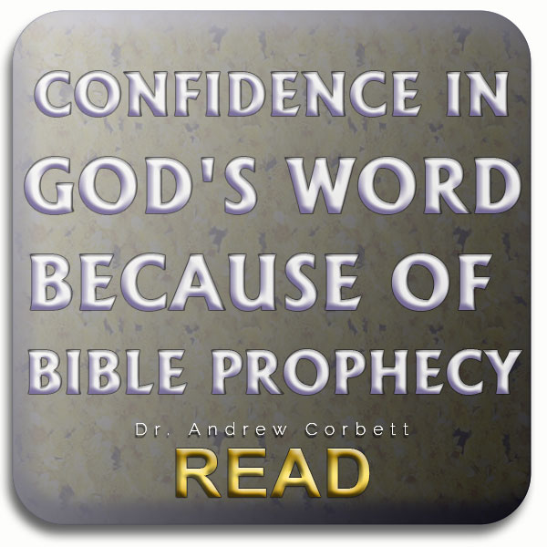 CONFIDENCE IN GOD'S WORD BECAUSE OF BIBLE PROPHECY