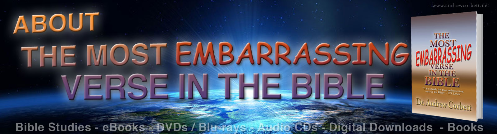 About THE MOST EMBARRASSING VERSE IN THE BIBLE, by Dr. Andrew Corbett