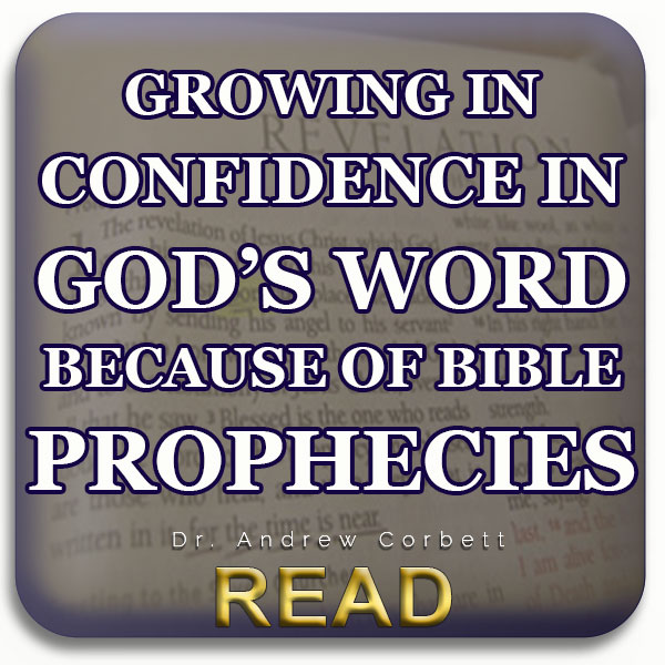 Growing In Confidence In God's Word Because Of Bible Prophecy