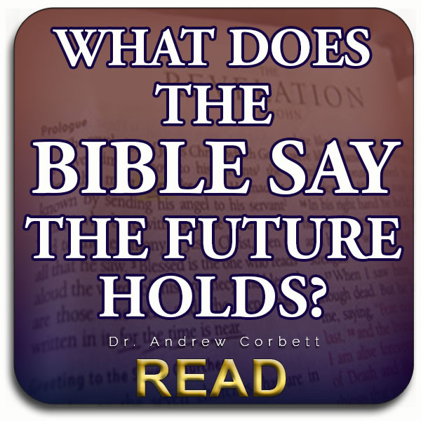 What Does The Bible Say The Future Holds?