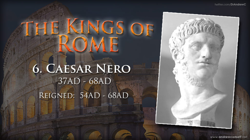 Caesar Nero, the 6th king of Rome