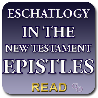 Eschatology In The Epistles