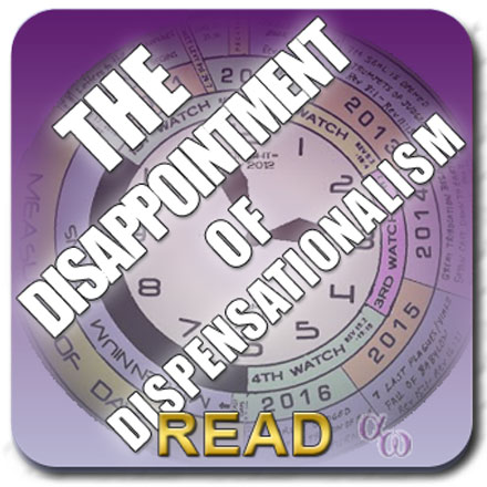 The Disappointment of Dispensationalism