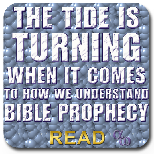The Tide Is Turning When It Comes To How We Understand Bible Prophecy
