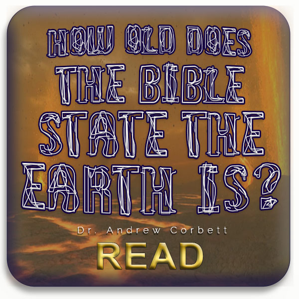HOW OLD IS THE UNIVERSE ACCORDING TO THE BIBLE?