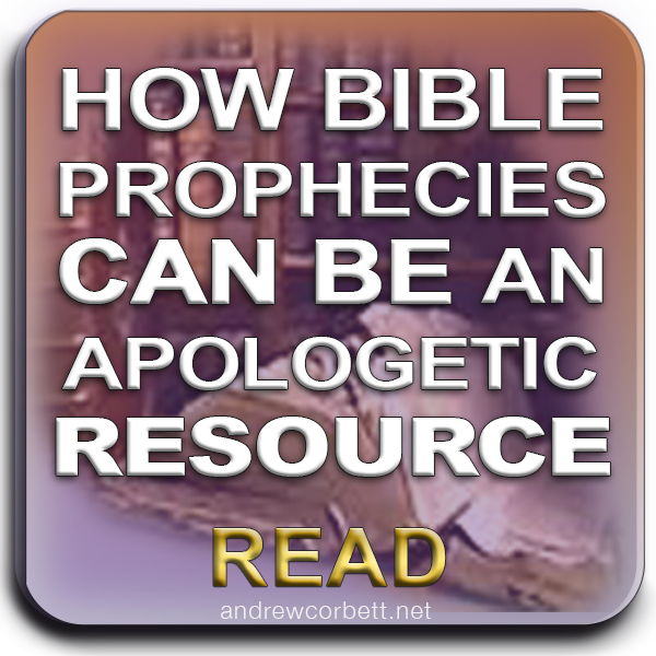 Using Bible Prophecies As An Apologetic Tool